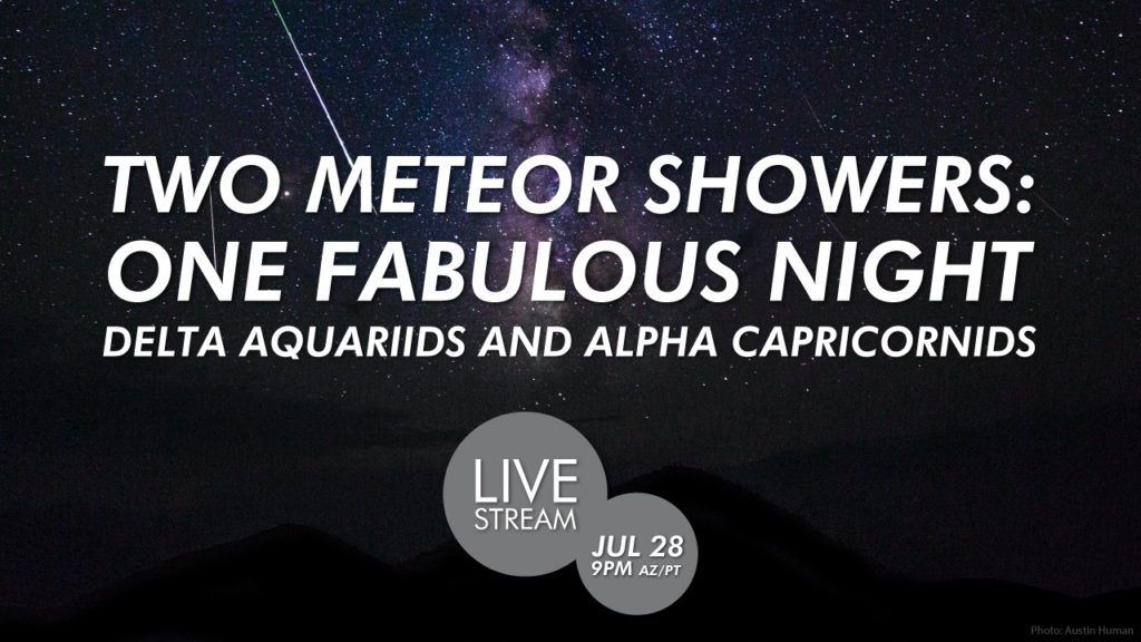 Streaming | Two Meteor Showers, One Fabulous Night | Delta Aquariids 2020 | Alpha Capricornids 2020