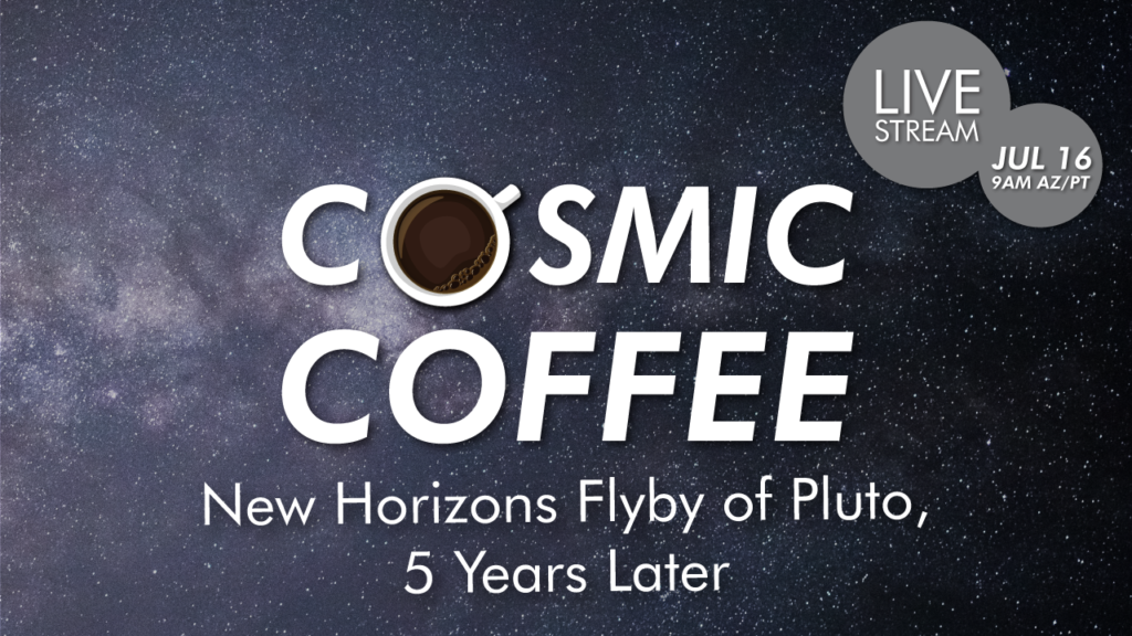 Streaming | Cosmic Coffee, Cup No. 17 | The New Horizons Flyby of Pluto, 5 Years Later