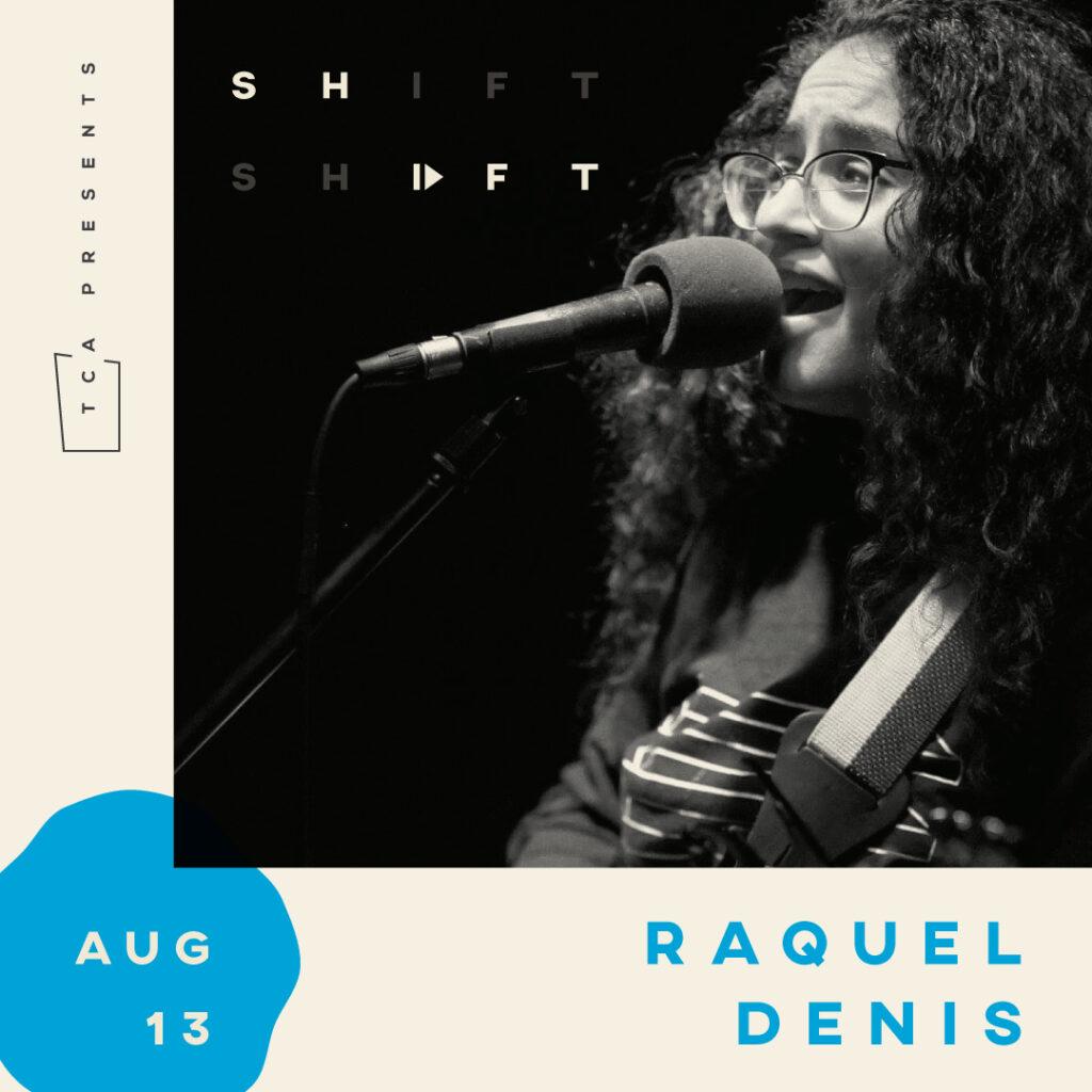 SHFT: Raquel Denis Live and Online